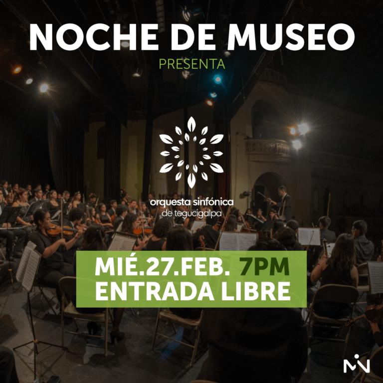 Noche de Museo - Orquesta Sinfónica de Tegucigalpa - mié.27.feb - 7pm - entrada libre